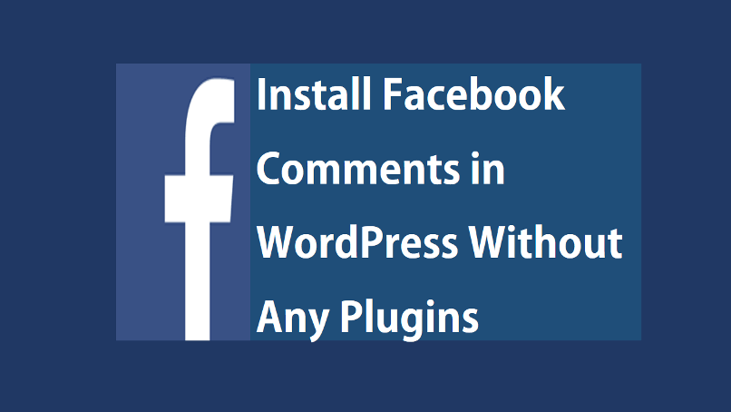 Install Facebook Comments in WordPress Without Any Plugins
