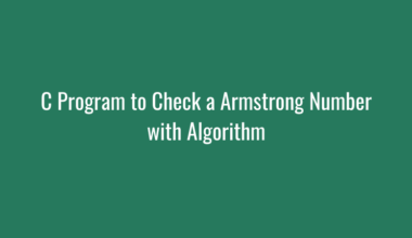 C Program to Check a Armstrong Number with Algorithm
